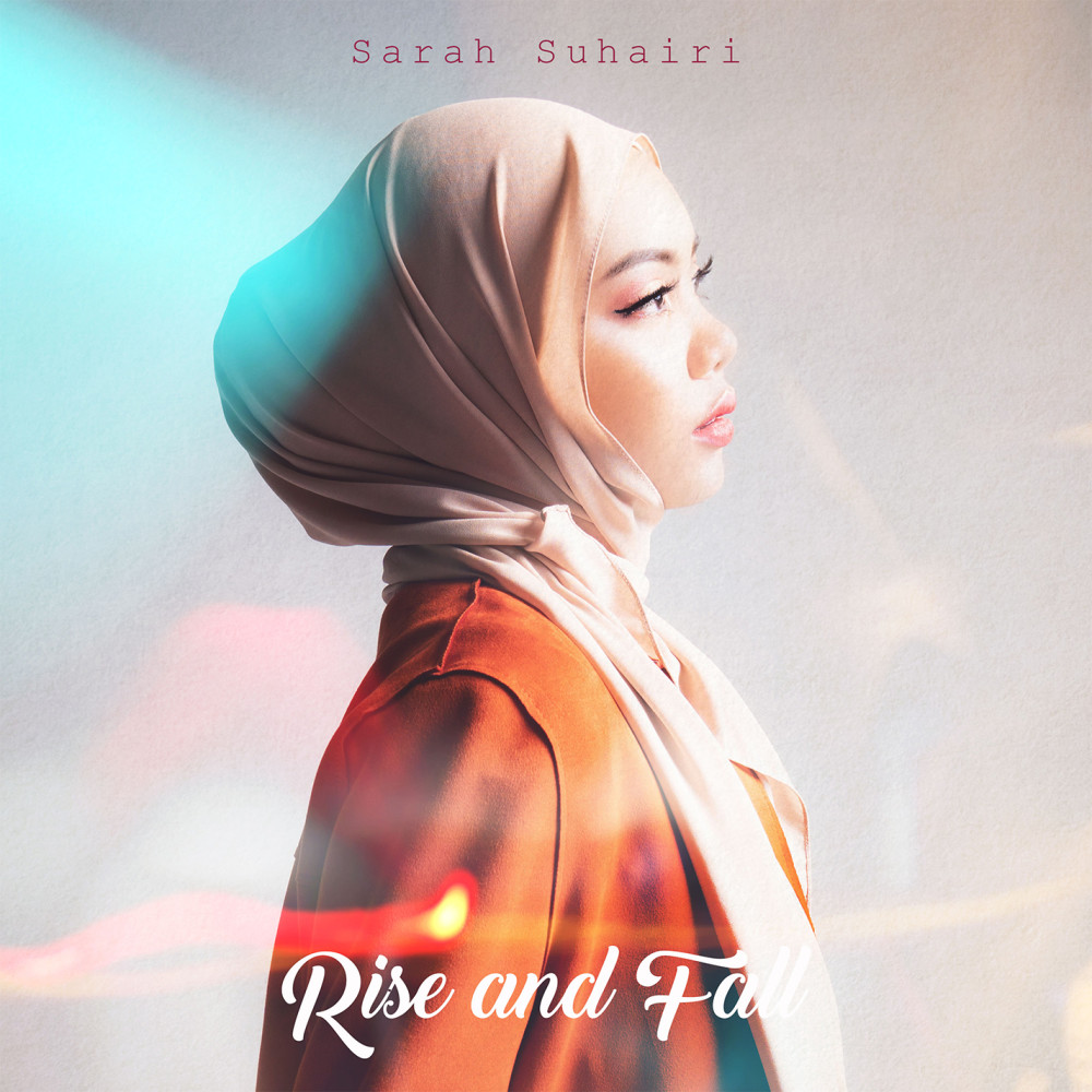 Lirik Lagu Sarah Suhairi - Rise and Fall