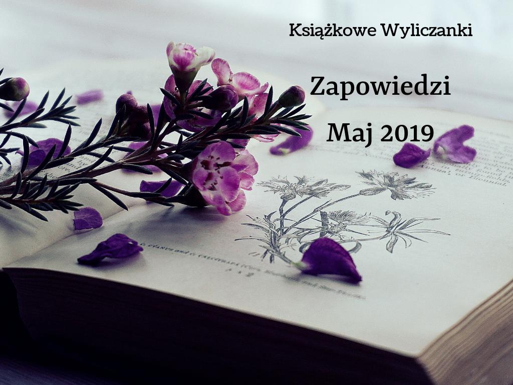 Maj w księgarniach, czyli nowości na półkach 05.2019