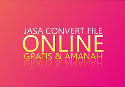 Jasa Convert File Online | InsyaAllah Gratis & Amanah
