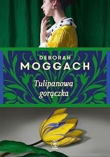 """Tulipanowa gorączka"" Deborah Moggach"