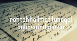 Contoh Kalimat Tunggal Bahasa Indonesia