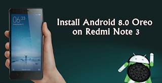 install android 8.0 oreo on redmi note 3