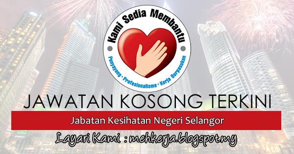 Jawatan Kosong Terkini 2017 di Jabatan Kesihatan Negeri Selangor mehkerja