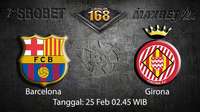 PREDIKSIBOLA - PREDIKSI TARUHAN BOLA BARCELONA VS GIRONA 25 FEBRUARI 2018 ( SPANISH LA LIGA )