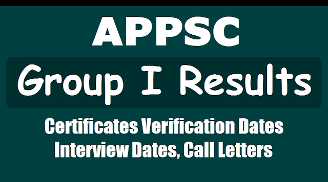 appsc group i results,certificates verification,interview dates,call letters download 2018,appsc group 1 final selection list results,appsc group 1 results