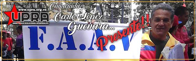 Camarada Carlos López Guevara ¡PRESENTE!