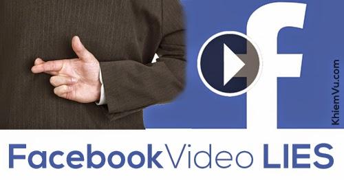 Facebook Videos Lies - Khiêm Vũ