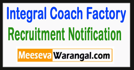 Integral Coach Factory Recruitment 2017