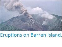 http://sciencythoughts.blogspot.co.uk/2013/10/eruptions-on-barren-island.html
