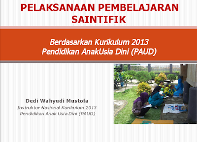 Implementasi Pembelajaran Saintifik PAUD Kurikulum 2013 PPT Lengkap Terbaru 2016