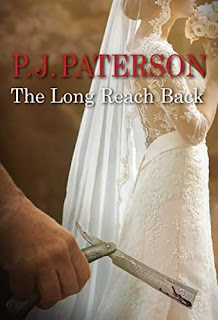 The Long Reach Back - Another can't put down novel by P J Paterson