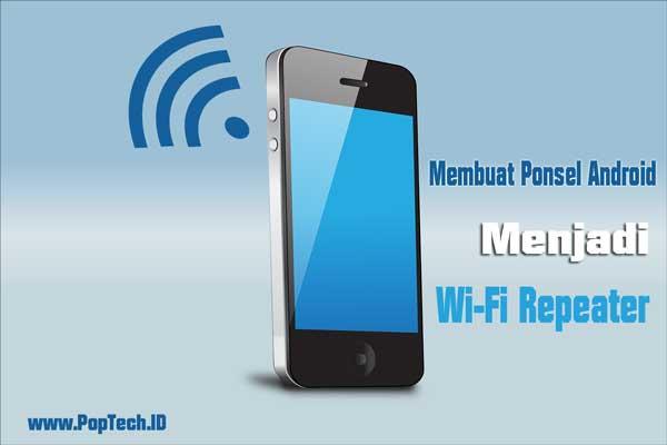 cara membuat ponsel android menjadi wifi repeater