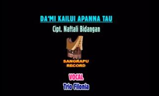 Download Lagu Da'mi Kailu Apanna Tau (Trio Filonia)