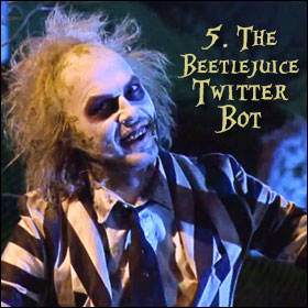 My 5 Favourite Things On The Internet: 05. The Beetlejuice Twitter Bot