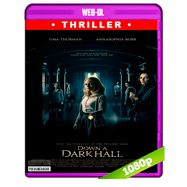 Down a Dark Hall (2018) WEB-DL 1080p Audio Dual Latino-Ingles
