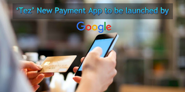 Google new Payment App in India - Google Tez