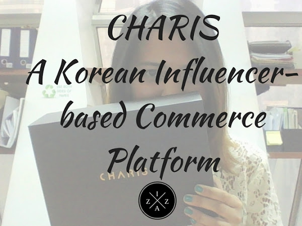 STORE SPOTTED | CHARIS - A Korean Influencer-based Commerce Platform