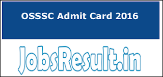 OSSSC Admit Card 2016
