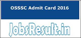 OSSSC Admit Card 2016