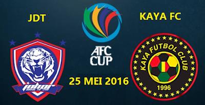 siaran langsung JDT vs Kaya FC 25 Mei 2016