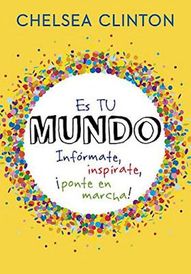 LIBRO - Es tu mundo Infórmate, inspírate, ¡ponte en marcha! Chelsea Clinton (Montena - 7 julio 2016) JUVENIL | Edición papel & digital ebook kindle Comprar en Amazon España