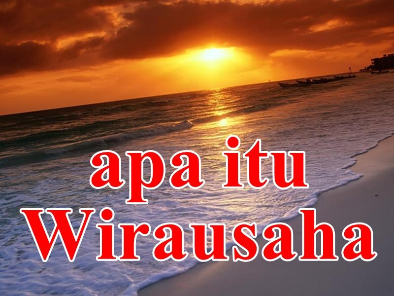 Apa Itu Wirausaha