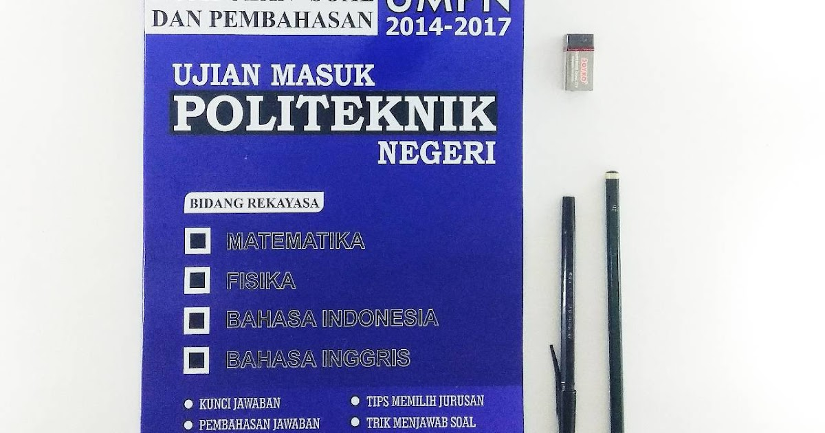 Download Soal Umpn Politeknik Negeri Jakarta Beserta Pembahasan 2016 Abdim