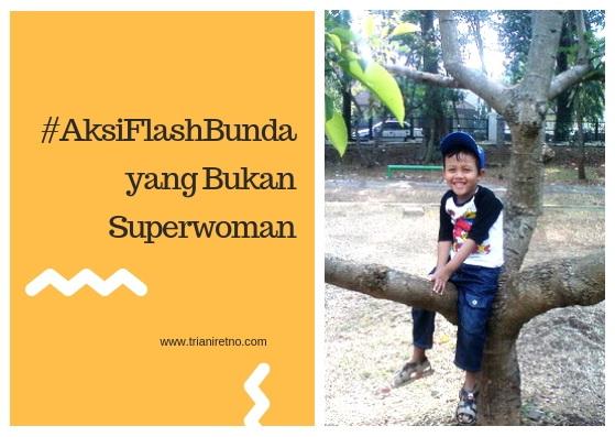 #AksiFlashBunda yang Bukan Superwoman