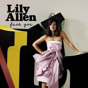 Lily Allen - Fuxk You