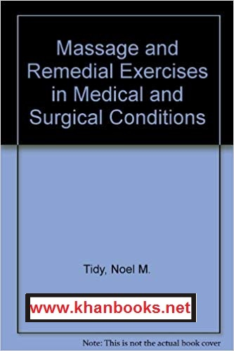 Massage and Remedial Exercises. In Medical and Surgical Conditions