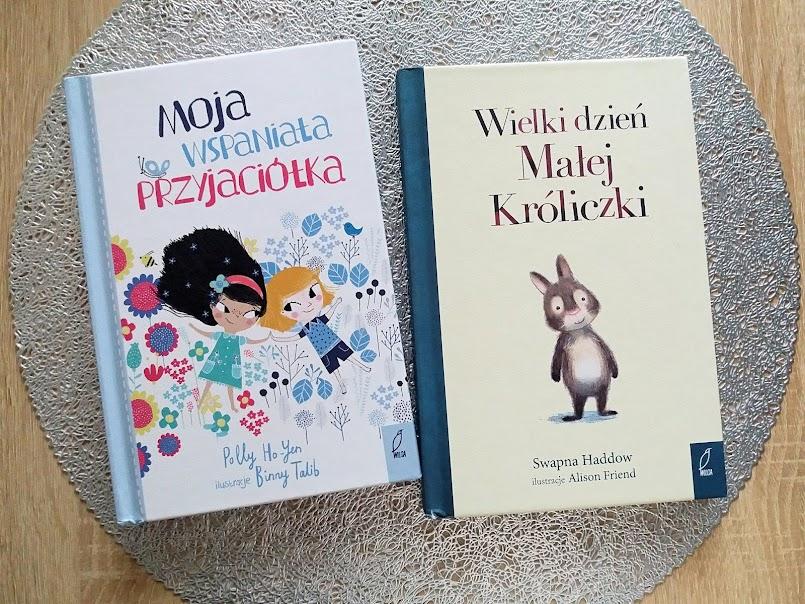 """Książki dla przedszkolaków: """"Moja wspaniała przyjaciółka"""" oraz """"Wielki dzień Małej Króliczki"""""""