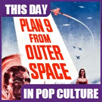 "The movie bomb, ""Plan 9 from Outer Space"" was brought to theaters on July 22, 1959."