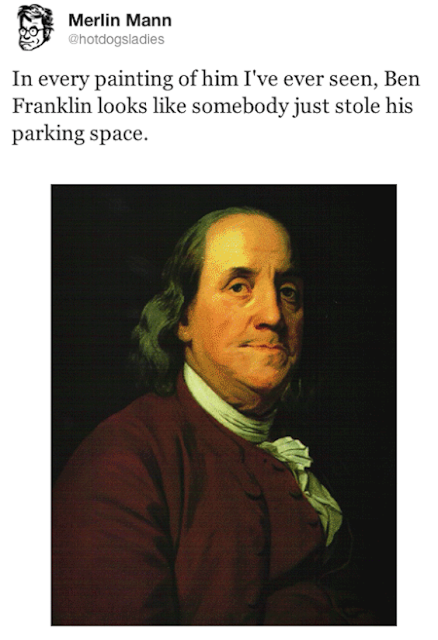 All Ben Franklin images, look like someone stole his parking space. A Republic, If and Other stories of Past Leaders Responding to Now. Marchmatron.com
