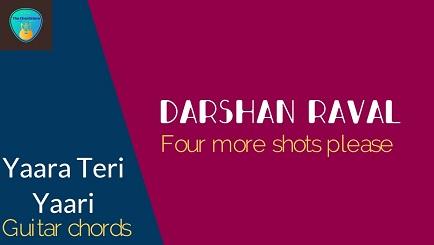 YAARA TERI YAARI Guitar chords with Lyrics | DARSHAN RAVAL | Four More Shots Please