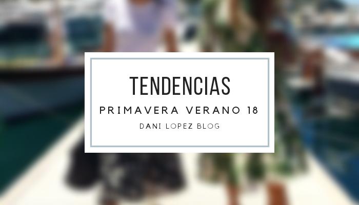MODA - TENDENCIAS PRIMAVERA/ VERANO 2018