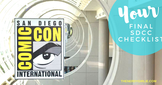 Your Final San Diego Comic Con Check List!