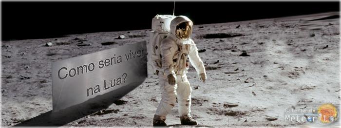 como seria viver na Lua?