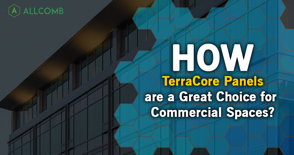 How TerraCore Panels are a Great Choice for Commercial Spaces?