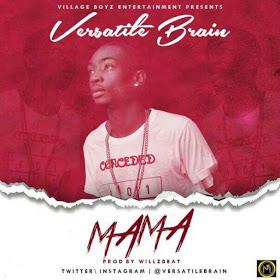 """247MUSIC: Versatile Brain – """"MaMa"""" ∫ @versatilebrain"""