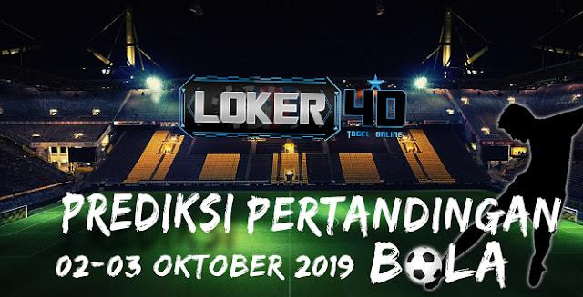 PREDIKSI PERTANDINGAN BOLA 02 OKTOBER  – 03 OKTOBER 2019