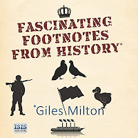Audiobook cover of Fascinating Footnotes from History by Giles Milton. Silhouettes of a soldier, pigeons, flag, dodo, ship, and crown rest on a sand coloured backdrop.
