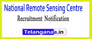 National Remote Sensing Centre NRSC Recruitment Notification 2017
