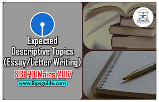 Expected Descriptive Topics (Essay/Letter Writing) in SBI PO Mains 2017