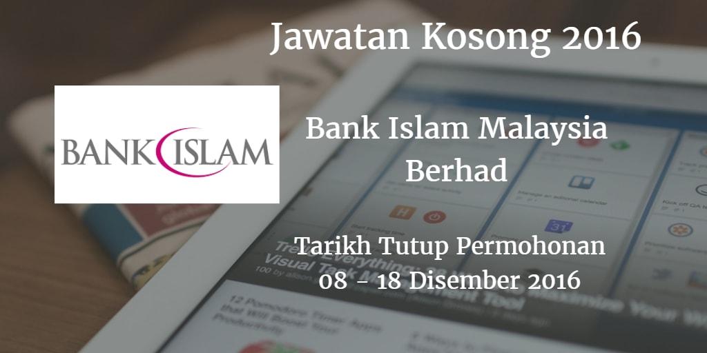 Jawatan Kosong Bank Islam 08 - 18 Disember 2016