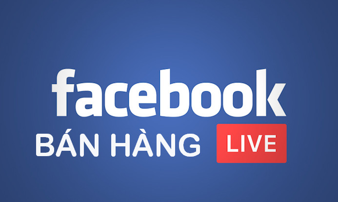 Live stream cách bán hàng online hiệu quả trên Facebook nhất hiện nay
