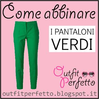 Come abbinare i pantaloni verdi