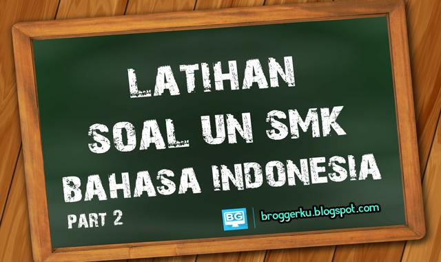 lat+soal+un+smk+bahasa+indonesia