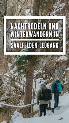Nachtrodeln und Winterwandern in Saalfelden-Leogang  im Salzburgerland | Winterwanderung zur Einsiedelei | Nachtrodeln am Biberg