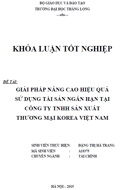 Giải pháp nâng cao hiệu quả sử dụng tài sản ngắn hạn tại Công ty TNHH Sản xuất thương mại KOREA Việt Nam