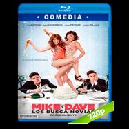 Mike y Dave: Los busca novias (2016) BRRip 720p Audio Dual Latino-Ingles